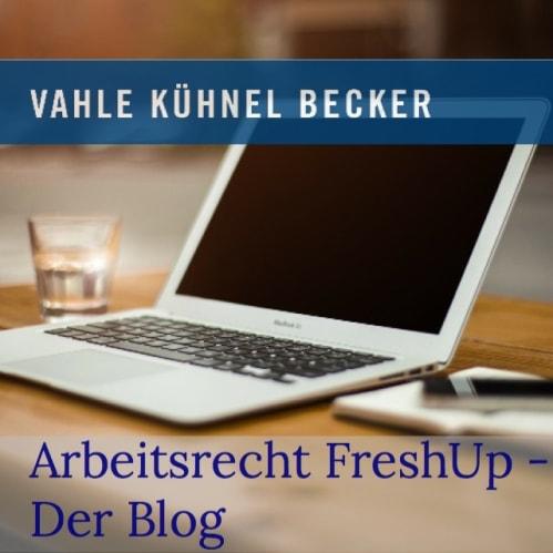 VAHLE KÜHNEL BECKER (Blog: Arbeitsrecht FreshUp)